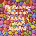 Chandler's Building a Candy Empire!