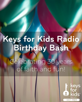 Keys for Kids Radio Birthday Bash - YOU COULD WIN BIG