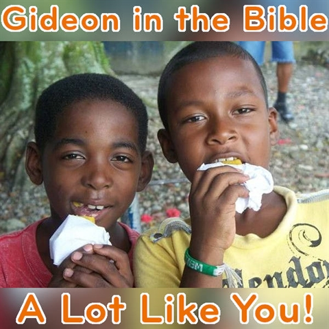 Gideon Was Just Like You!