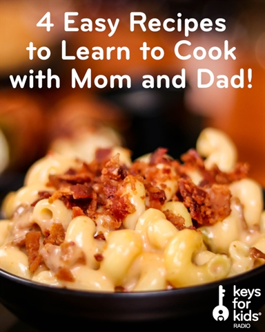 4 Easy Recipes to Cook with Mom and Dad!