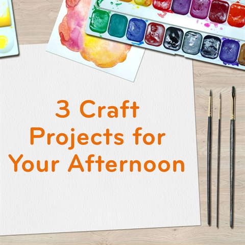 3 Craft Projects for You Today