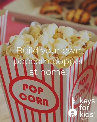 Build a DIY Popcorn Popper at home!