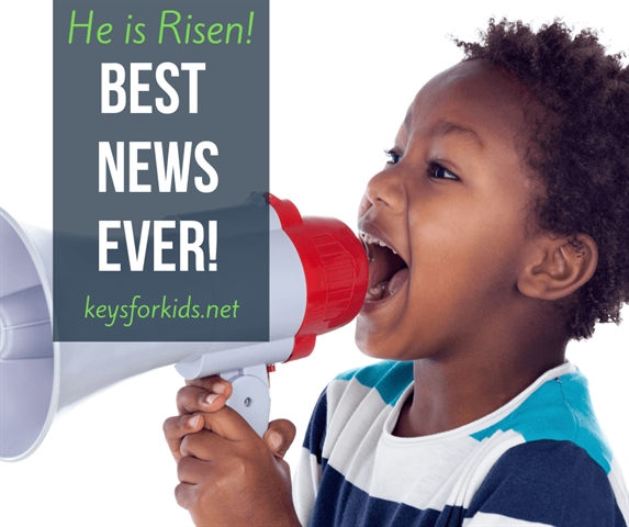 Jesus Is Risen! Best News Ever on Keys for Kids Radio