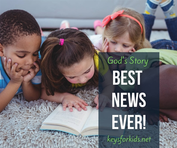 What is God's Story? Best News Ever on Keys for Kids Radio!