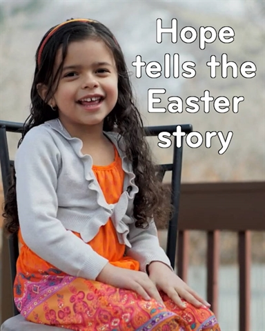 Four-Year-Old Hope tells the story of Easter (mostly right)