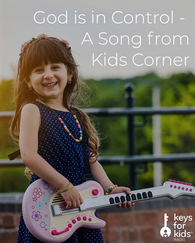 God Is In Control Song - Kids Corner!