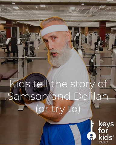 Kids Tell the Samson and Delilah Story (or try to)