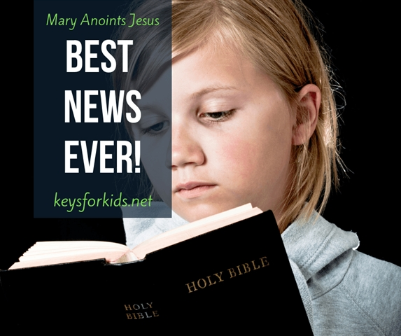 Mary Magdalene Anoints the Feet of Jesus - Gross? Best News Ever on Keys for Kids Radio!