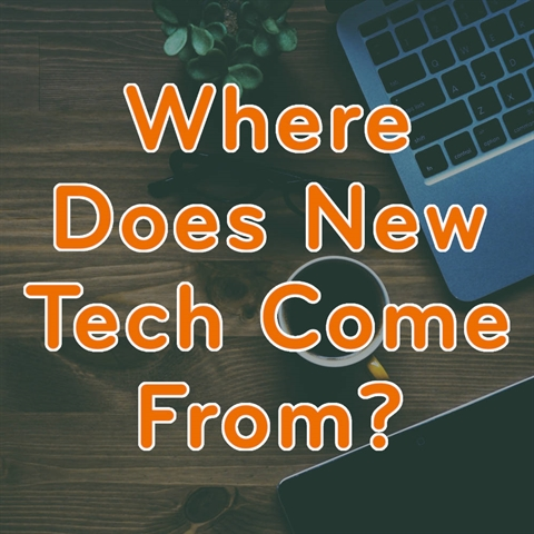 Where Does New Tech Come From?