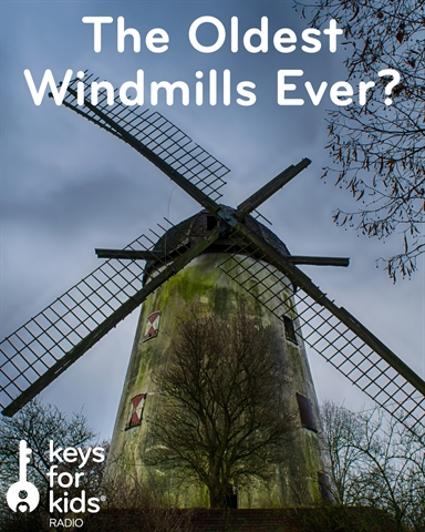 Oldest Windmills Ever?