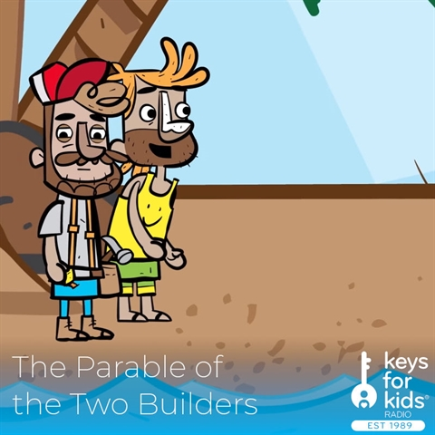 Parable of Jesus: The Two Builders