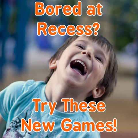Bored at Recess? Here's New Games!