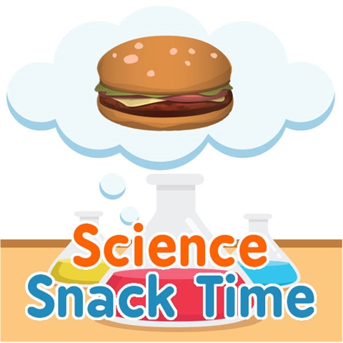 Snack Time & Science Experiments