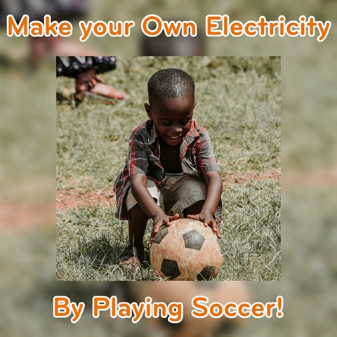 Make Electricity by Playing Soccer