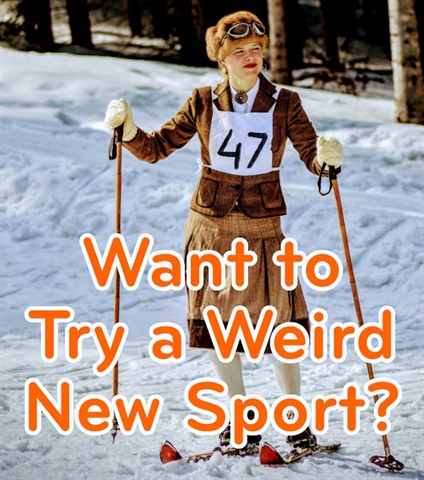 Wanna Try a New Sport?
